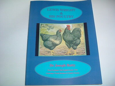 Lewis Wright & His Poultry Dr J Batty 130 Pages, 80 Colour Plates Edition New