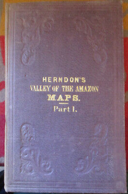 1830 Herndon's Valley Of The Amazon Maps Part 1 Hand Colored 3 Maps Total