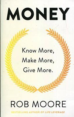 Money: Know More, Make More, Give More: Learn how to make more money and transfo