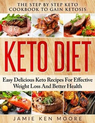 Keto Diet: The Step by Step Keto Cookbook to Gain Ketosis (pdf B00K)