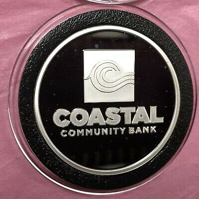 Costal Community Bank 1 Troy Oz .999 Fine Silver Rare Round Proof Coin Medal 999