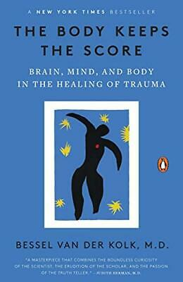 The Body Keeps the Score: Brain Mind and Body in the Healing of Trauma Paperback