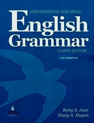 Understanding and Using English Grammar with Answer Key: Betty Azar, Stacy Hagen