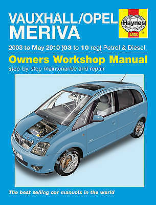 Vauxhall/Opel Meriva Petrol & Diesel Service and Repair Manual: 2003 to 2010...