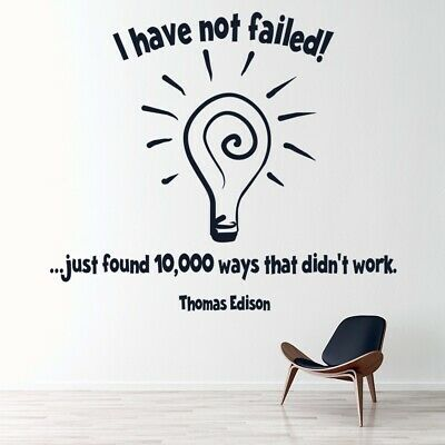 I Have Not Failed Thomas Edison Quote Wall Sticker WS-15067