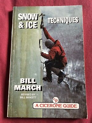 Snow and Ice Techniques By Bill March. Mountaineering.