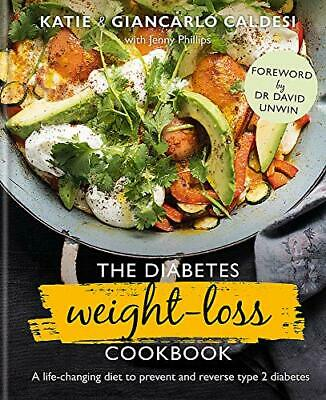 The Diabetes Weight-Loss Cookbook: A life-cha by Katie Caldesi New Hardback Book