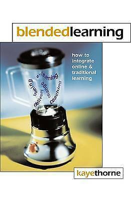 Blended Learning: How to Integrate Online and Traditional Learning by Kaye Thor…