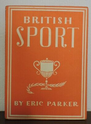 British Sport Britain in Pictures Hardback book by Eric Parker 1941 1st Ed.