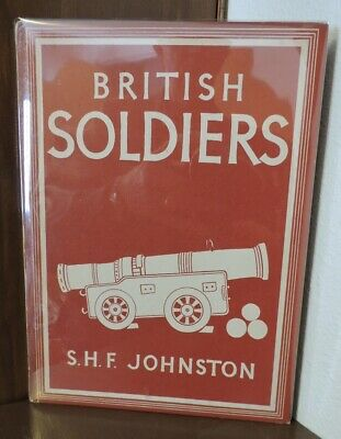 British Soldiers Britain in Pictures Hardback book by S.H.F. Johnston 1944