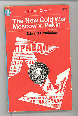 The New Cold War Moscow v. Pekin, Edward Crankshaw Pelican pbk A731 1965