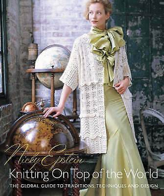 Nicky Epstein's Knitting on Top of the World: The Global Guide to Traditions