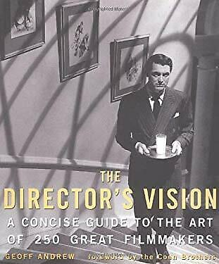 Director's Vision : A Concise Guide to the Art of 250 Great Filmmakers