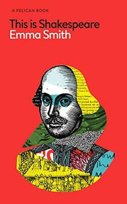 This Is Shakespeare (Pelican Books) by Emma Smith New Hardback Book