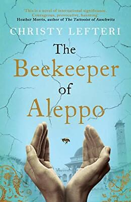 The Beekeeper of Aleppo by Christy Lefteri New Hardback Book