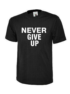 Never Give Up In Black OR White Novelty Men's T-Shirt/Tank Top ff90m Great Gift