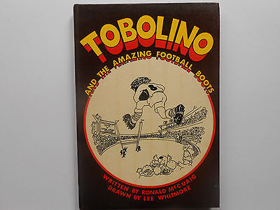 ** TOBOLINO AND THE AMAZING FOOTBALL BOOTS - McCUAIG & WHITMORE - VINTAGE