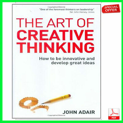 """The Art of Creative Thinking : How to Be Innovative and Develop Great """"PDF"""" EBOO"""