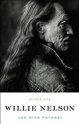 Willie Nelson : An Epic Life by Patoski, Joe Nick