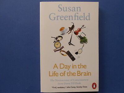 ## A Day In The Life Of The Brain - Susan Greenfield **As New