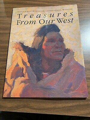Treasures From Our West Buffalo Bill Historical Center Cody Wyoming book