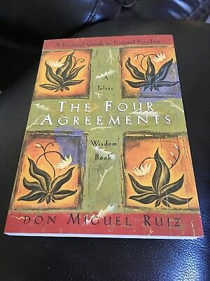 The Four Agreements: A Practical Guide to Personal Freedom Don Miguel Ruiz Pape