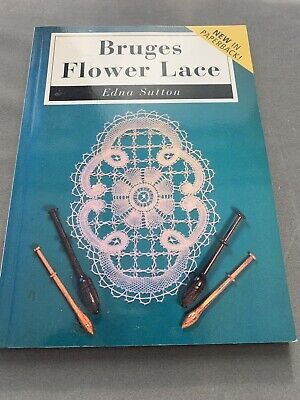 'BRUGES FLOWER LACE'  by EDNA SUTTON PAPER BOOK BOOK IN EXC COND.