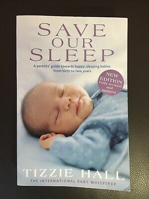 Save Our Sleep: A Parent's Guide Towards Happy, Sleeping Babies from Birth to...