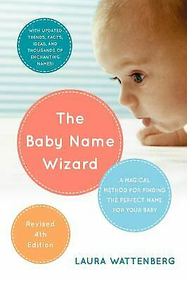 Baby Name Wizard, Revised 3rd Edition : A Magical Method for Finding the Perfect
