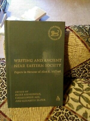 Writing And Ancient Near East Society essays in honor of Alan millard new