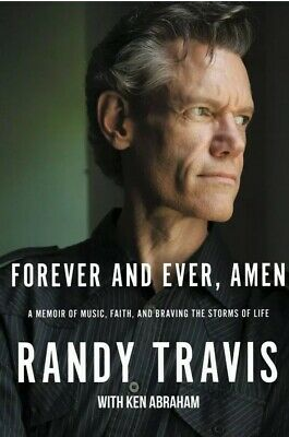 Forever and Ever, Amen: A Memoir by Randy Travis (Hardcover - NEW)