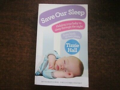 SAVE OUR SLEEP by Tizzie Hall 2006 Parenting Baby Book Softcover