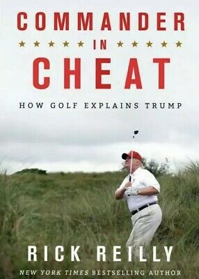 Commander in Cheat by Rick Reilly How Golf Explains Trump Hardcover NEW