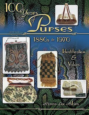 100 Years of Purses 1880s to 1970 by Ronna Lee Aikins (2005, UK-Paperback, Illus