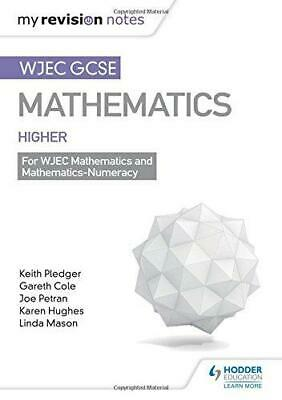 WJEC GCSE Maths Higher: Mastering Mathematics Revision Guide: Higher by...