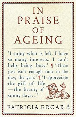 In Praise Of Ageing by Patricia Edgar (Paperback, 2013)