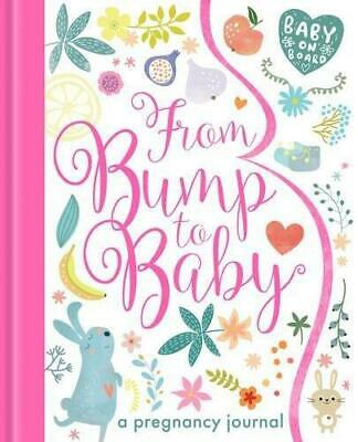 From Bump to Baby: A Pregnancy Journal by Little Tiger Press Group (Hardback,...