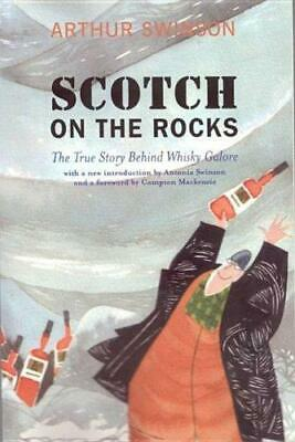 Scotch on the Rocks: The True Story Behind Whisky Galore by Arthur Swinson...