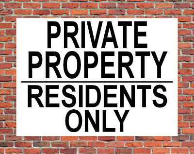 PRIVATE PROPERTY RESIDENTS ONLY Metal SIGN keep out home garden tenants NOTICE