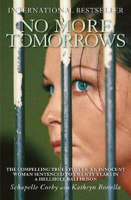 No More Tomorrows: The Compelling True Story of an Innocent Woman Sentenced...