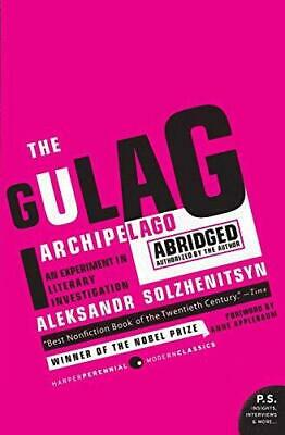 The Gulag Archipelago 1918-1956: An Experiment in Literary Investigation by...
