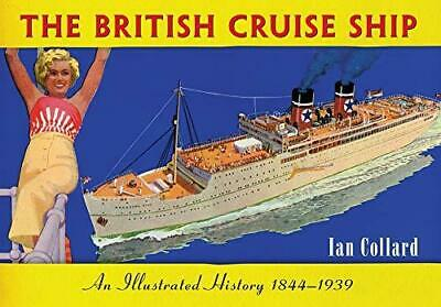 The British Cruise Ship An Illustrated History 1844-1939 by Ian Collard...
