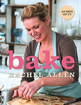 Bake: From Cookies to Casseroles, Fresh from the Oven by Rachel Allen...