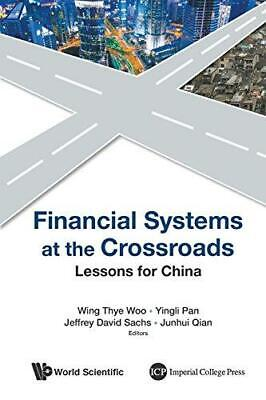 Financial Systems At The Crossroads: Lessons For China by World Scientific...