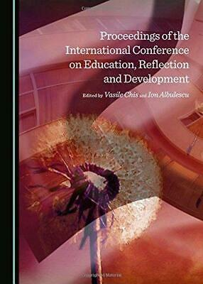 Proceedings of the International Conference on Education, Reflection and...
