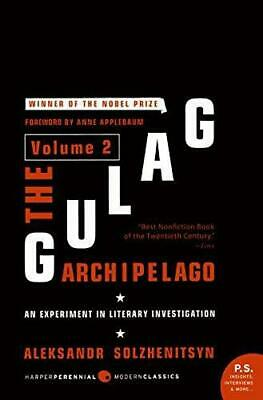 The Gulag Archipelago: v. 2: Experiment in Literary Investigation by...