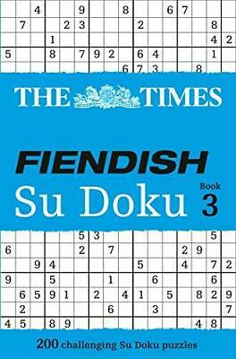 The Times Fiendish Su Doku Book 3: 200 challenging Su Doku puzzles by The...
