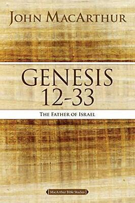 Genesis 12 to 33: The Father of Israel by John F. MacArthur (Paperback, 2015)