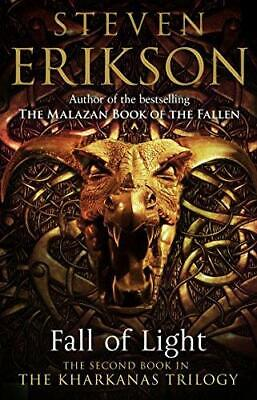 Fall of Light: The Second Book in the Kharkanas Trilogy by Steven Erikson...