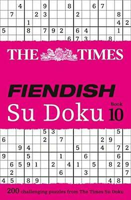The Times Fiendish Su Doku Book 10: 200 challenging Su Doku puzzles by The...